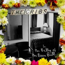 The Cribs - In The Belly of the Brazen Bull